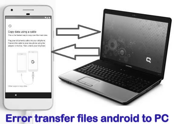 error transfer files android to PC