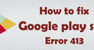 fix Google play store error 413
