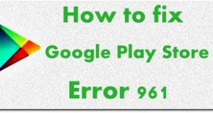 Fix Google Play store error 961 in android
