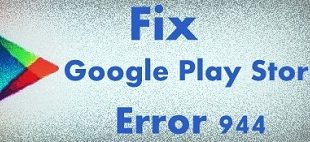 fix Google Play Store error 944 in android
