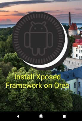 How to install Xposed framework on android Oreo 8.1 and 8.0