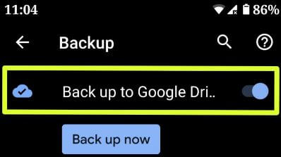 Turned on back up to Google drive on Android Pie