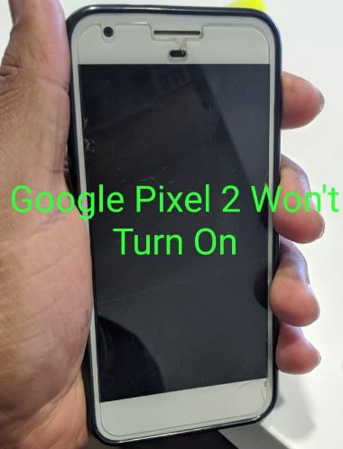 How to fix Pixel 2 won't turn on or won't charge