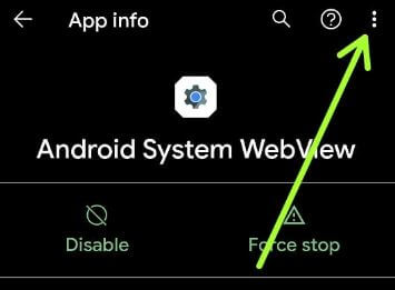 More settings to uninstall update of Android system web view to fix Android apps issue